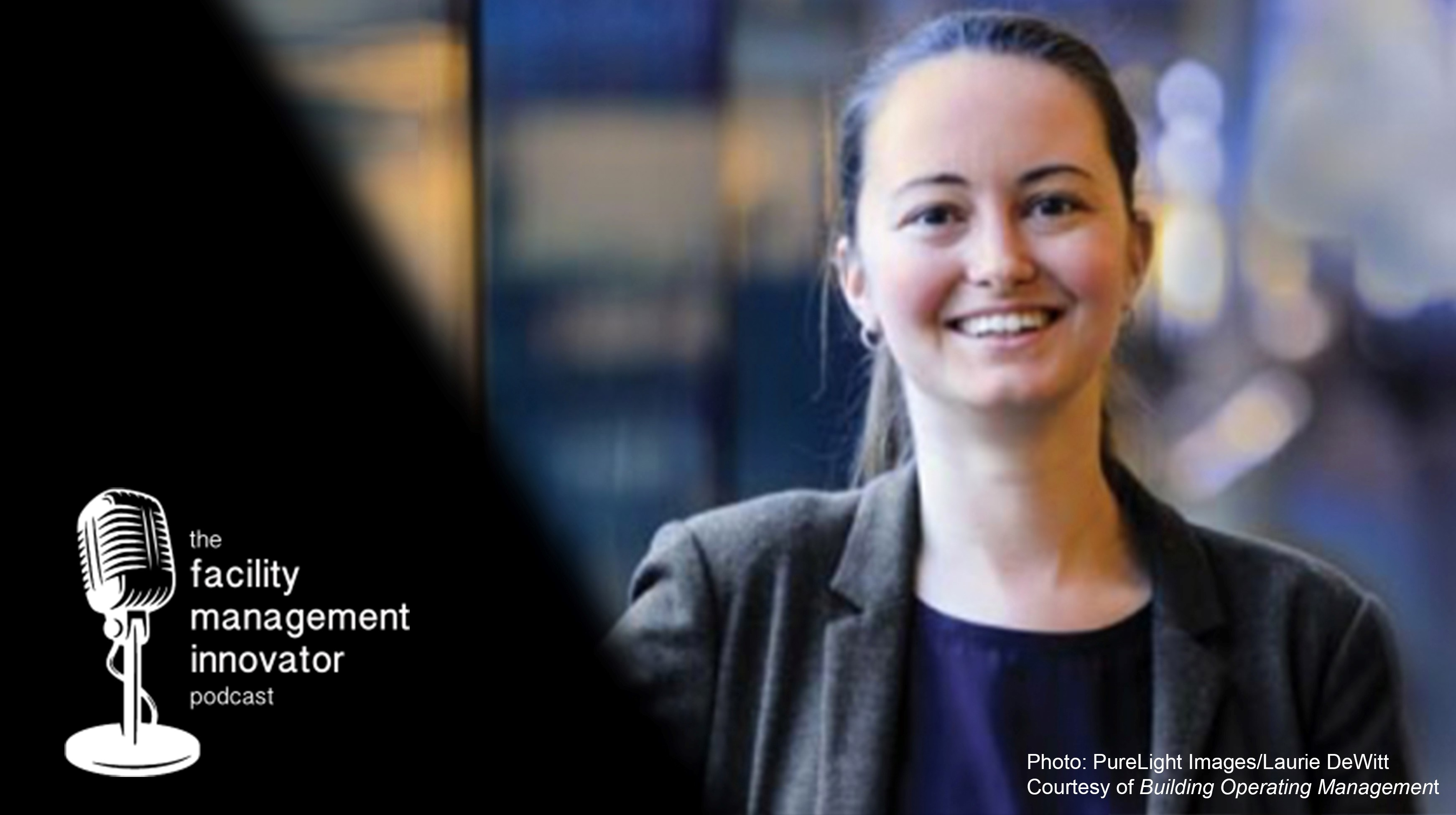 Ep. 65: Next Generation Facility Management | An Interview with Caroline Horton, FMP