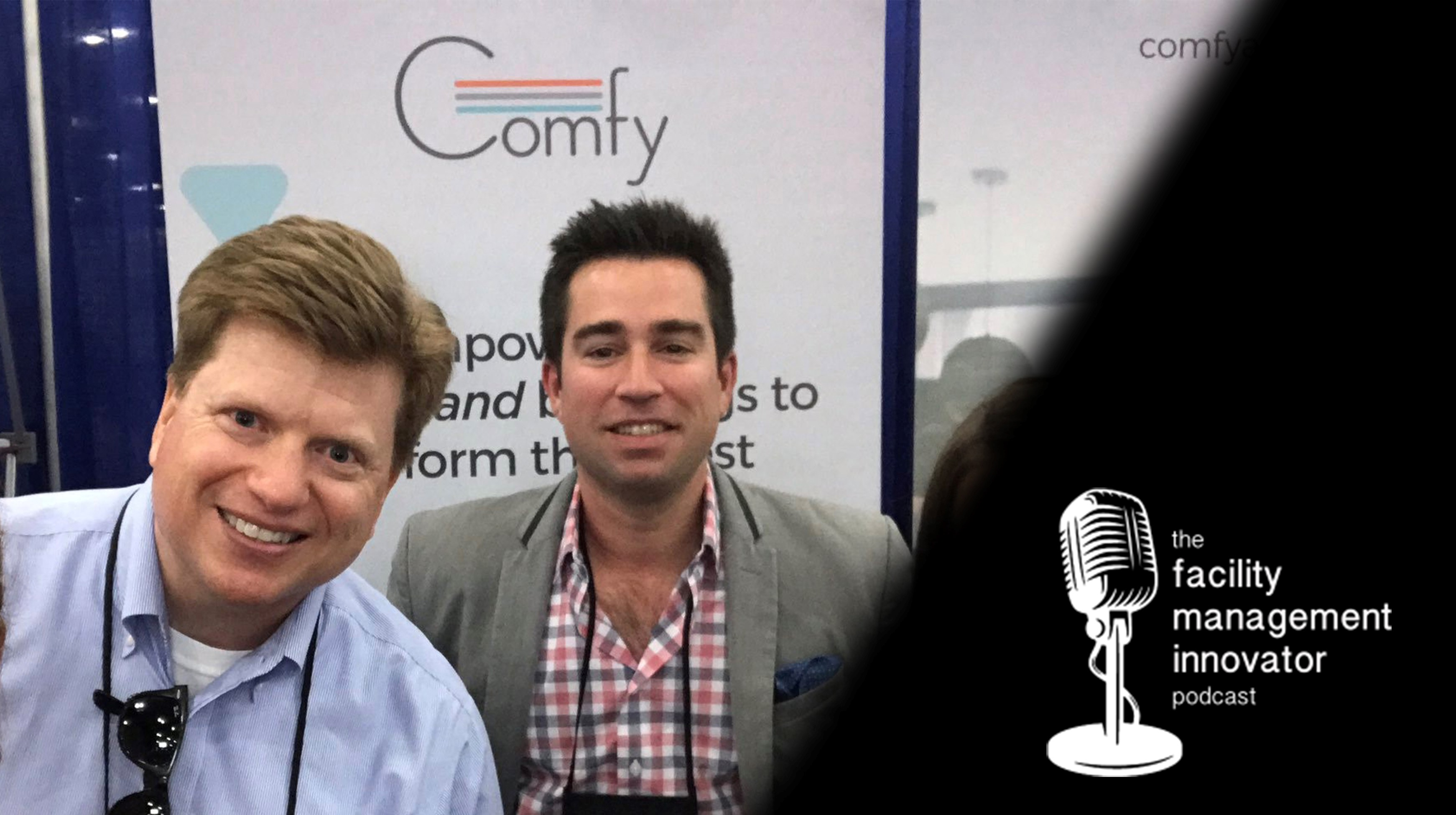 Ep. 68: Workplace Experience Tools & Adopting FM Technology | Drew DePriest - Comfy